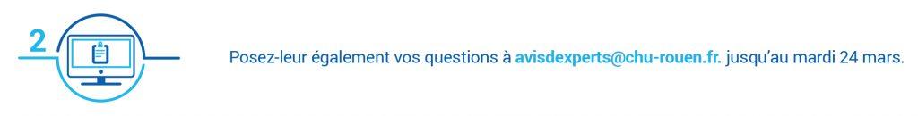 Avis d'experts : envoyez vos questions à avisdexperts@chu-rouen.fr